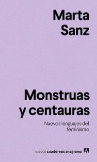 Monstruas y centauras Nuevos lenguajes del feminismo - - 9788433916228