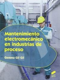 Mantenimiento Electromecánico En Industrias De Proceso
